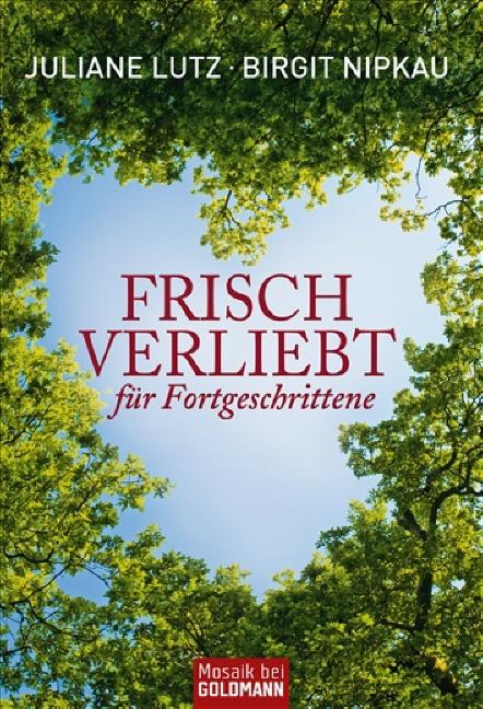Frisch verliebt für Fortgeschrittene -: Erfolgr...