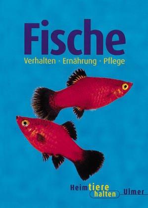 Fische im Aquarium. Heimtiere halten - Bernd Gr...