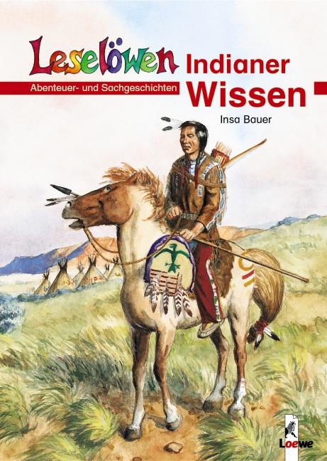 Leselöwen Wissen. Indianer-Wissen. Abenteuer- u...