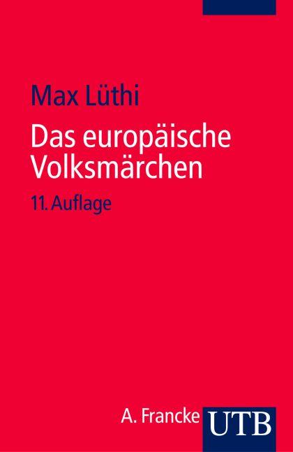 Das europäische Volksmärchen: Form und Wesen (Uni-Taschenbücher S) - Max Lüthi