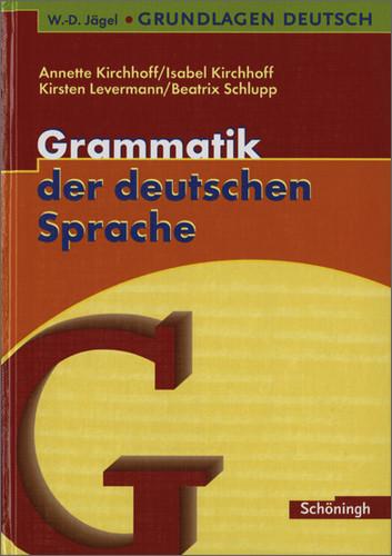 W.-D. Jägel Grundlagen Deutsch: Grundlagen Deutsch. Grammatik der deutschen Sprache. RSR 2006 - Annette Kirchhoff