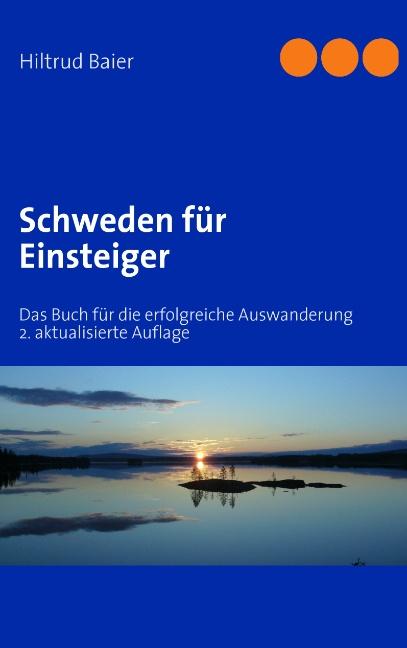 Schweden für Einsteiger: Das Buch für die erfolgreiche Auswanderung - Hiltrud Baier