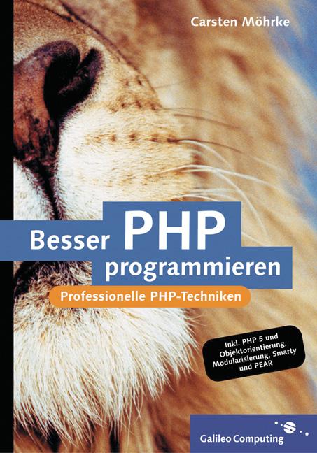 Besser PHP programmieren: Professionelle Progra...