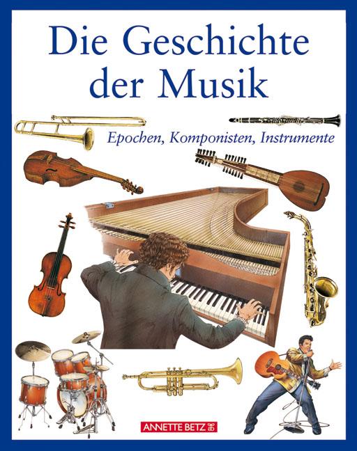 Die Geschichte der Musik: Epochen, Komponisten,...