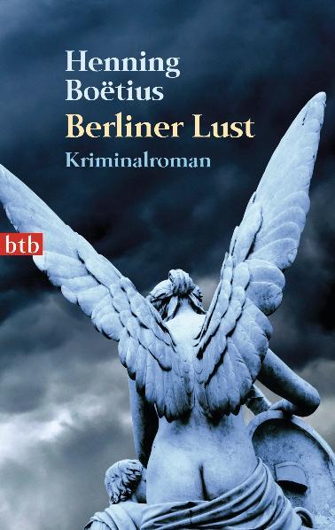 Berliner Lust: Kriminalroman - Henning Boëtius