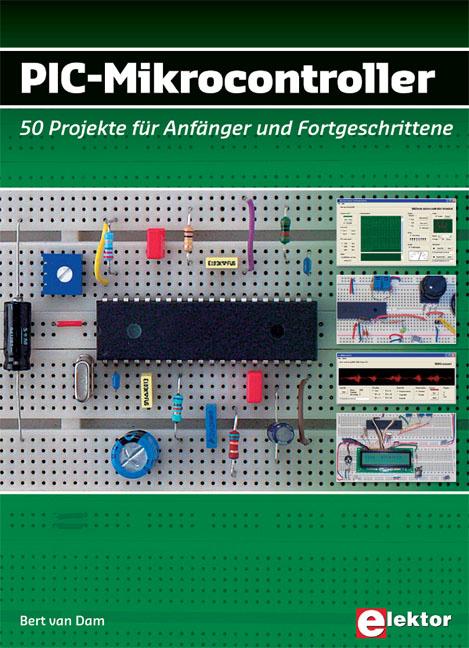 PIC-Mikrocontroller: 50 Projekte für Anfänger u...