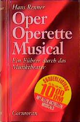 Oper - Operette - Musical. Ein Führer durch das...