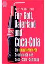 Für Gott, Vaterland und Coca-Cola. Die unautorisierte Geschichte der Coca-Cola-Company. - Mark Pendergrast