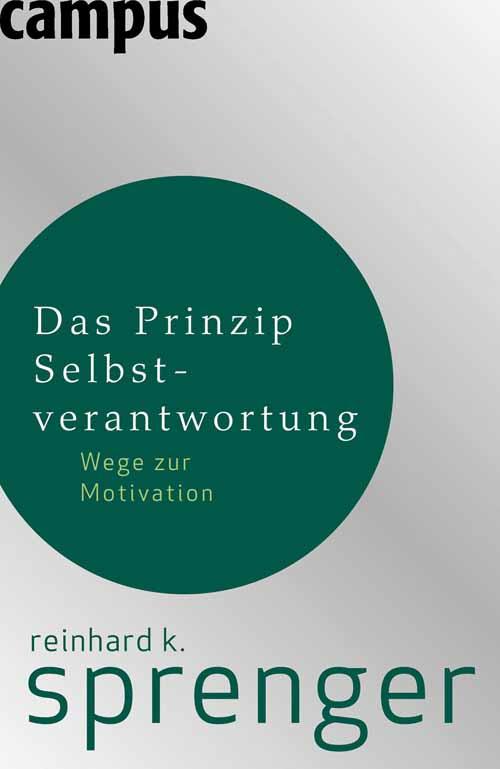 Das Prinzip Selbstverantwortung: Wege zur Motiv...