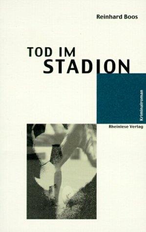 Tod im Stadion - Reinhard Boos