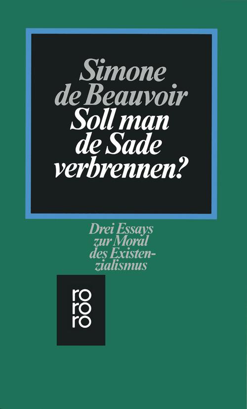Soll man de Sade verbrennen?: Drei Essays zur Moral des Existentialismus - Simone de Beauvoir