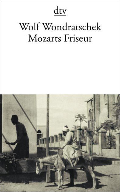 Mozarts Friseur - Wolf Wondratschek