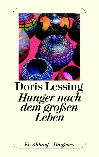 Hunger nach dem großen Leben - Doris Lessing