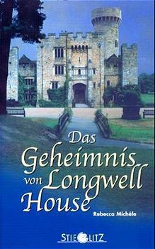 Das Geheimnis von Longwell House - Rebecca Michéle