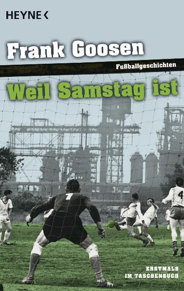 Weil Samstag ist: Fußballgeschichten - Frank Goosen