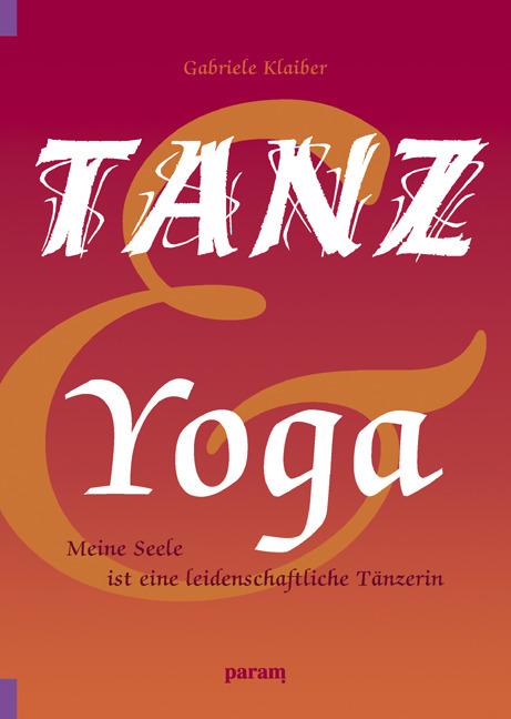 Tanz und Yoga: Meine Seele ist eine leidenschaf...