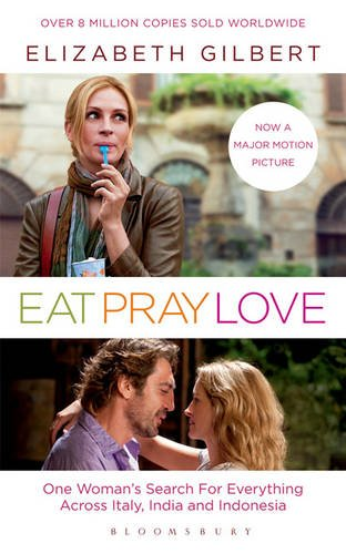 Eat, Pray, Love - One Woman´s Search for Everything Across Italy, India & Indonesia - Elizabeth Gilbert