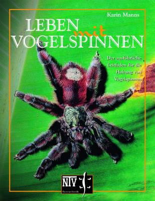 Leben mit Vogelspinnen - Karin Manns
