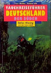 Tauchreiseführer, Bd.28, Deutschland, Der Süden...