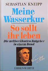 Meine Wasserkur - Sebastian Kneipp