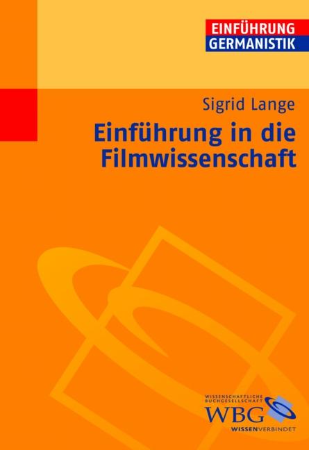 Einführung in die Filmwissenschaft. Geschichte, Theorie, Analyse - Sigrid Lange