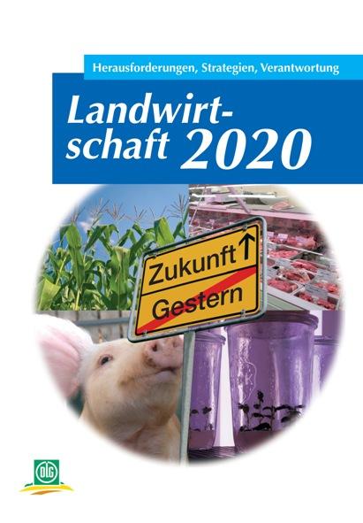 Landwirtschaft 2020: Herausforderungen, Strateg...