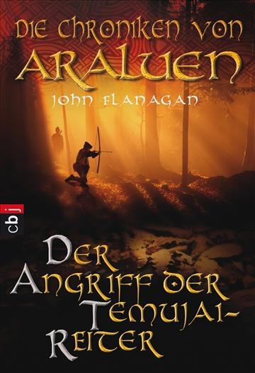 Die Chroniken von Araluen: Band 4 - Der Angriff der Temujai-Reiter - John Flanagan [Taschenbuch]