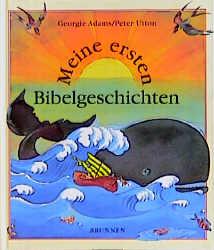Meine ersten Bibelgeschichten - Georgie Adams