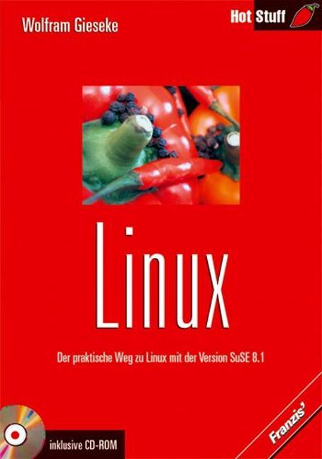 Linux. Der praktische Weg zu Linux mit der vers...