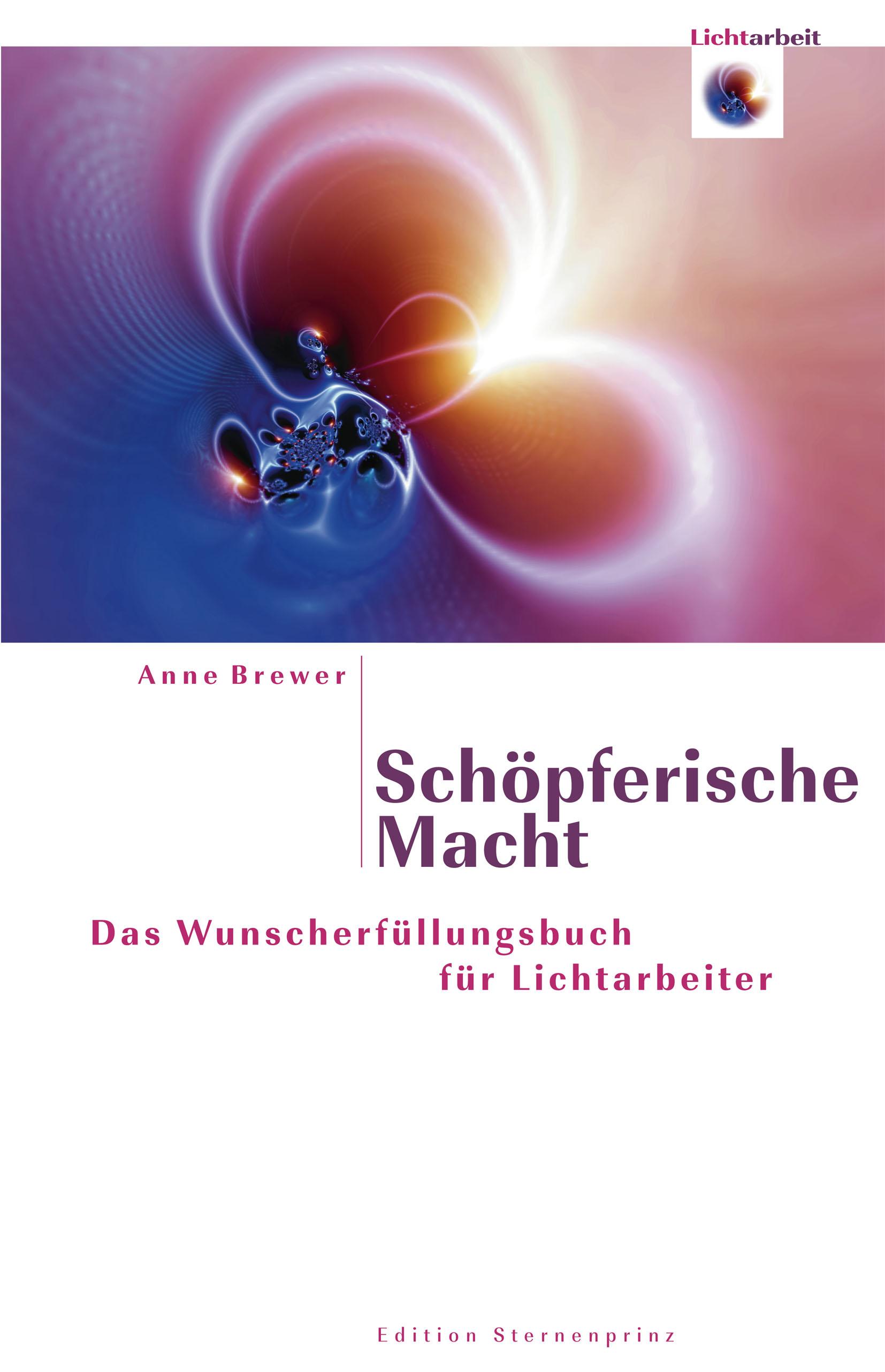 Schöpferische Macht: Das Wunscherfüllungsbuch f...
