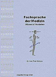 Fachsprache der Medizin. Wissen ist verstehen -...