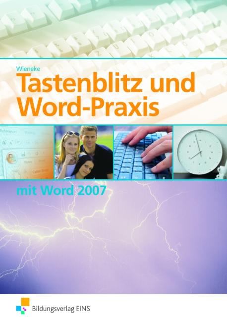 Tastenblitz und Word-Praxis mit Word 2007 Lehr-...