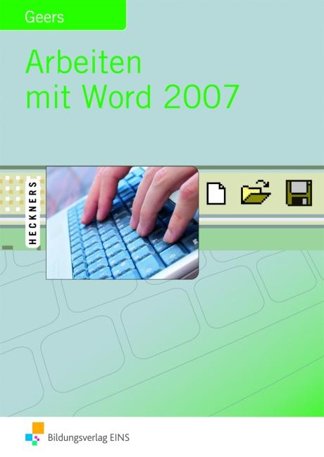 Arbeiten mit Word 2007 - Werner Geers