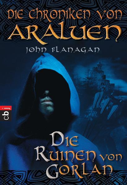 Die Chroniken von Araluen: Band 1 - Die Ruinen von Gorlan - John Flanagan [Taschenbuch]