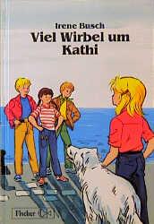 Viel Wirbel um Kathi - Irene Busch
