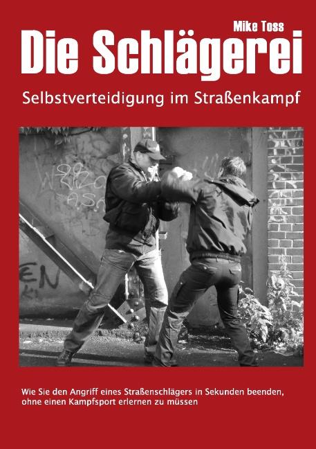 Die Schlägerei: Selbstverteidigung im Straßenka...