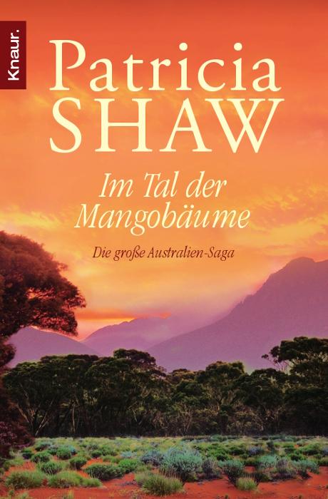 Im Tal der Mangobäume: Die große Australien-Saga - Patricia Shaw