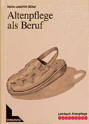 Lehrbuch Altenpflege, Altenpflege als Beruf - H...