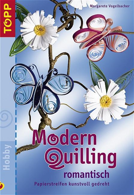 Modern Quilling romantisch - Margarete Vogelbacher