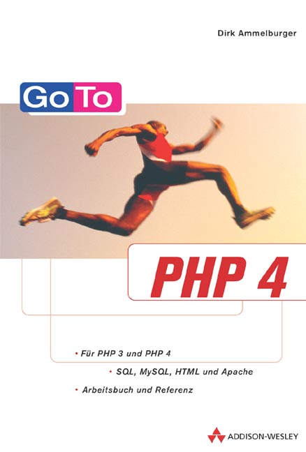 Go To PHP 4 . - Dirk Ammelburger