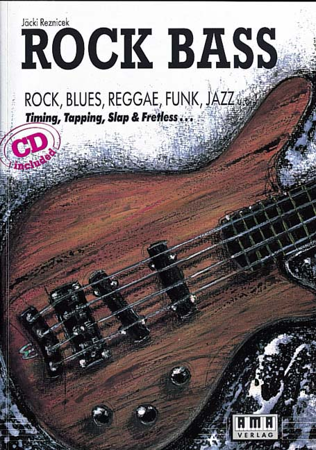 Rock Bass. Inkl. CD: Rock, Blues, Reggae, Funk, Jazz u.a. Timing, Tapping, Slap und Fretless - Hans-Jürgen (Jäcki) Rezni