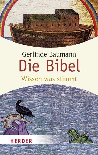 Die Bibel: Wissen was stimmt (HERDER spektrum) ...
