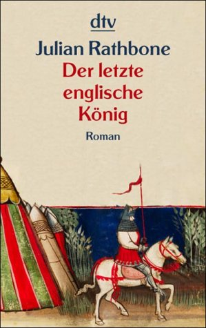 Der letzte englische König. - Julian Rathbone
