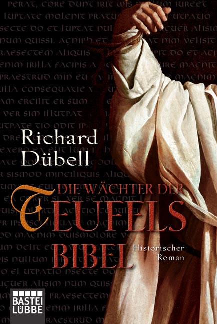 Die Wächter der Teufelsbibel: Historischer Roman - Richard Dübell