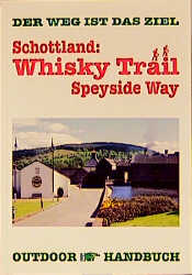 Schottland: Whisky Trail. Speyside Way - Hartmu...