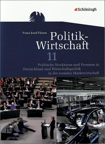 Arbeitsbücher Politik-Wirtschaft. Für die gymnasiale Oberstufe in Niedersachsen: Politik-Wirtschaft. Arbeitsbuch 11. Sch