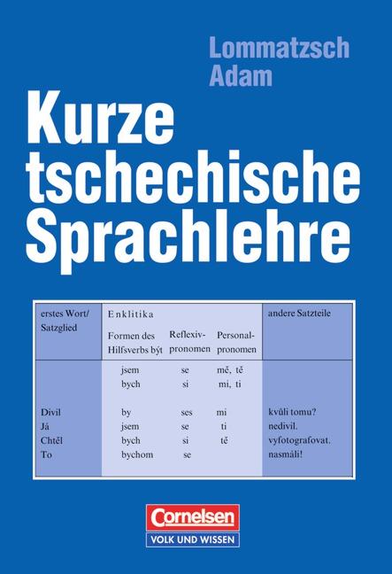 Kurze tschechische Sprachlehre - Bohdana Lommatzsch