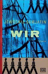 KiWi Taschenbücher, Nr.49, Wir: Mit dem Essay ´Über die Literatur und die Revolution´ - Jewgenij Samjatin