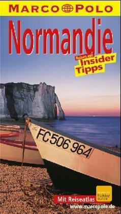Normandie. Marco Polo Reiseführer. Reisen mit Insider- Tips