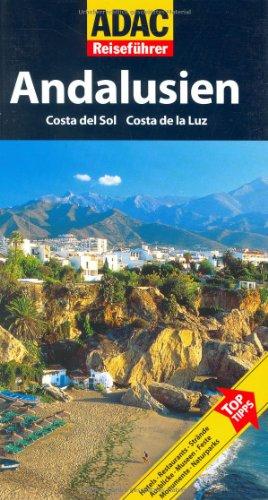 ADAC Reiseführer Andalusien: Costa del Sol, Costa de la Luz. Hotels, Restaurants, Strände, Ausblicke, Museen, Feste, Dörfer, Monumente, Naturparks - Marion Golder